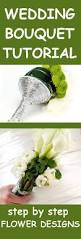 How To Make Bridal Bouquet 124 Best How To Make A Wedding Bouquet Images On Pinterest