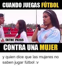Futbol Memes - memes mujeres y futbol memes pics 2018