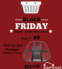 black friday carseat deals black friday deal autofurnish brings you special very special