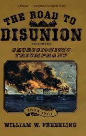 the road to disunion volume ii secessionists triumphant 1854
