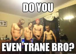 Do You Even Lift Bro Meme - do you even trane bro misc quickmeme