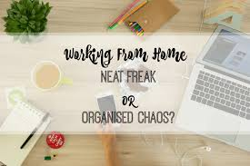 working from home neat freak or organised chaos lamb u0026 bear