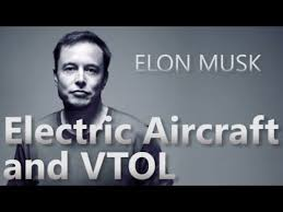 elon musk electric jet elon musk on electric aircraft and vtol youtube