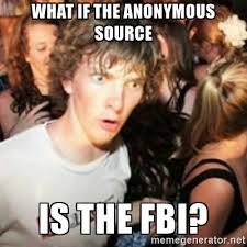 Meme What If - what if the anonimous source is the fbi memes