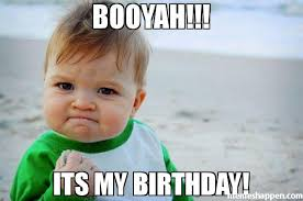 My Birthday Memes - booyah its my birthday meme success kid original 40183