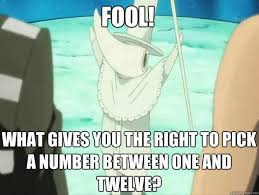 Excalibur Meme - fool what gives you the right to pick a number between one and