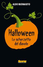 aldo halloween halloween lo scherzetto del diavolo aldo buonaiuto libro