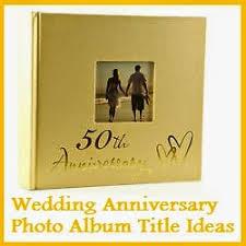 50th anniversary photo album photo album title ideas for wedding anniversary wedding
