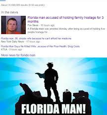 Florida Man Meme - florida man strikes again meme by link3341 memedroid