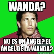 Wanda Meme - meme sergio ramos wanda no es un 磧ngel el 磧ngel de la wanda