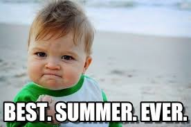 Best Ever Memes - memes for the first day of summer christine wanda blog