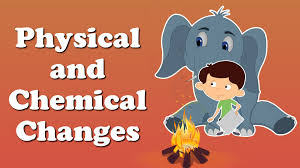 physical and chemical changes for kids youtube