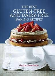 gluten free birthday cake best gluten free and dairy free baking recipes by grace cheetham