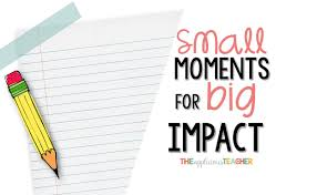 big writing paper small moments writing for big impact with narratives