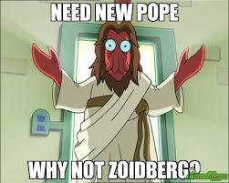 Why Not Zoidberg Meme - need new pope why not zoidberg meme zoidberg jesus 547