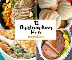 Chrismas Dinner Ideas 12 Christmas Dinner Ideas Recipelion Com