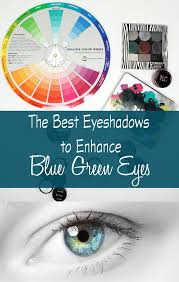 best eyeshadows to enhance blue green eyes