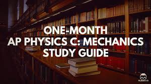 one month ap physics c mechanics study guide albert io