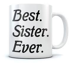 best sister ever coffee mug siblings gift idea best sisters