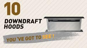 Best Hoods Downdraft Hoods Amazon Uk Best Sellers 2017 Kitchen U0026 Home