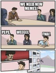 Weegee Meme - meme creator we need new memes pepe weegee fnaf meme generator