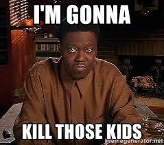 Real Talk Meme - i m gonna kill those kids bernie mac real talk meme generator