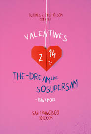 Valentine S Day by Valentines Day With The Dream Live Sosupersam At 1015 Folsom