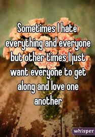 Everyone Wants To Make Me - i hate everything and everyone but other times i just want everyone