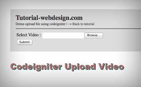 cara membuat form upload file dengan php upload file video dengan codeigniter tutorial web design