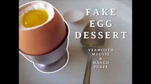 fake egg dessert of vermouth mousse with mango puree youtube