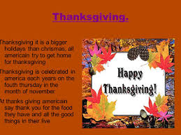 thanksgiving thanksgiving it is a bigger holidays than chrismas