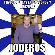 Brazzers Meme Generator - tengo cuentas en bangbros y brazzers joderos barcenas1 meme