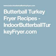 butterball turkey marinade best 25 butterball turkey fryer ideas on fried squash