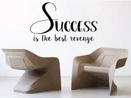 success is the best revenge removable wall art vinyl graphic decal