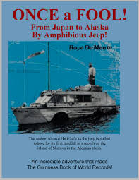 amphibious jeep from japan to alaska by half safe jeep books u0026 columns by boyé
