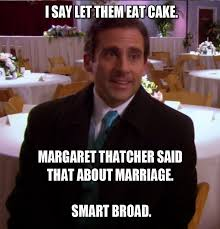 Margaret Thatcher Memes - the office isms michael scott memes