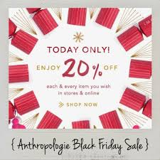 anthropologie black friday 20 everything the