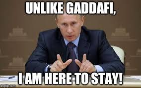 Gaddafi Meme - vladimir putin meme imgflip