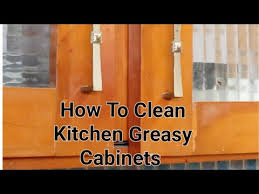 how to clean tough grease on kitchen cabinets kitchen sticky cabinets cleaning tip how to clean kitchen s greasy cabinets chimney within minute