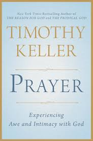 thanksgiving prayer for my birthday 20 quotes from tim keller u0027s new book on prayer