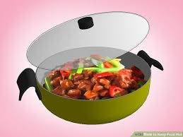 how must food be kept in a steam table 4 ways to keep food wikihow