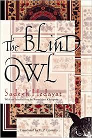 Free Matter For The Blind The Blind Owl Sadegh Hedayat D P Costello Porochista Khakpour