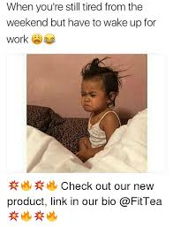 Bio Memes - 25 best memes about waking up for work waking up for work memes