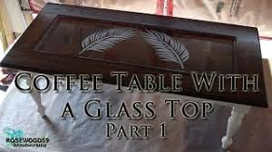 How To Make An Engine Block Coffee Table - how to make a coffee table with a glass top part 1 youtube