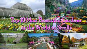 Beautiful Garden Pictures Top 10 Most Beautiful Gardens In The World Youtube