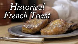 pain perdu historical french toast 18th century cooking s2e19