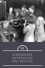 depression era 82 awesome depression era recipes shtf prepping homesteading central
