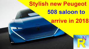 peugeot saloon cars car review stylish new peugeot 508 saloon to arrive in 2018
