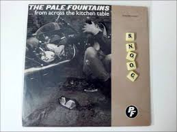 the pale fountains from across the kitchen table extended