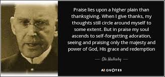 ole hallesby quote praise lies upon a higher plain than